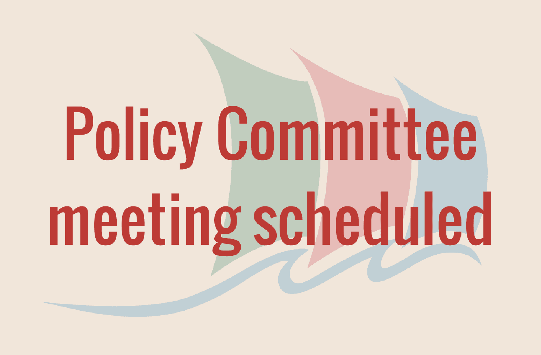 Policy Committee scheduled
