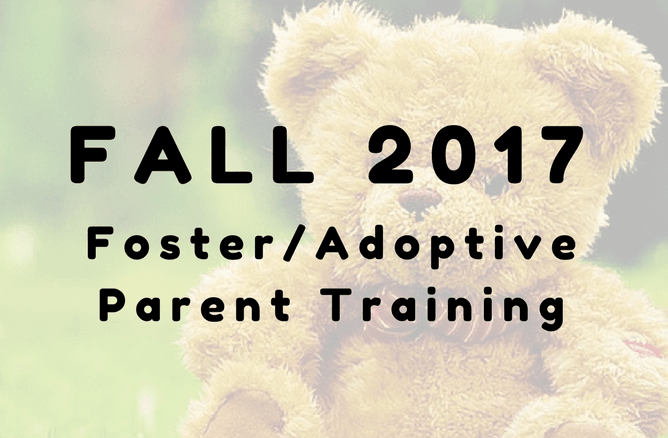 Fall 2017 Foster and Adoptive Parent Training